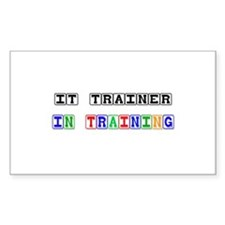 It Trainer In Training Rectangle Sticker