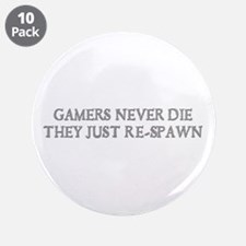"""gamers Never Die 3.5"""" Button (10 pack)"""