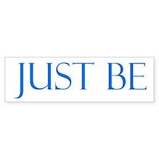 Just Be Bumper Bumper Sticker