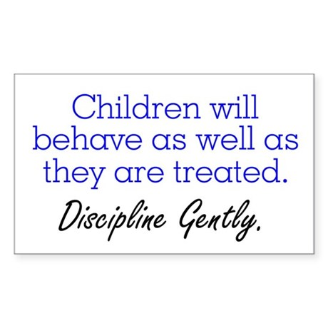 Discipline Gently. Rectangle Sticker