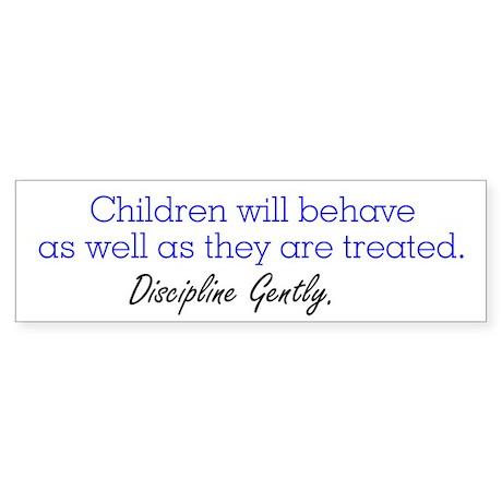 Discipline Gently. Bumper Sticker
