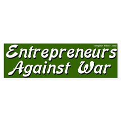 Entrepreneurs Anti-war bumper sticker