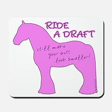 Ride a Draft! Horse Mousepad
