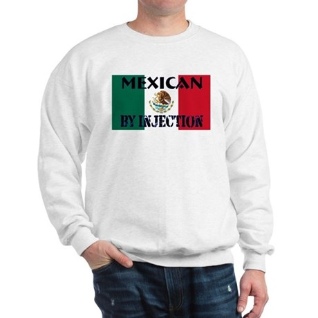 Mexican by Injection Sweatshirt