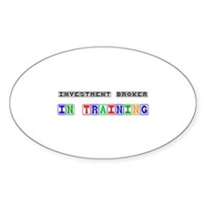 Investment Broker In Training Oval Decal