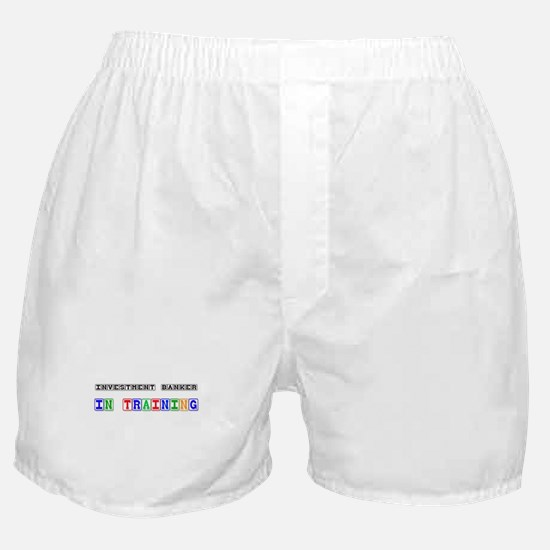 Investment Banker In Training Boxer Shorts