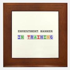 Investment Banker In Training Framed Tile