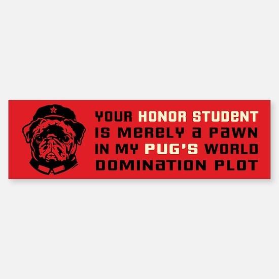 Chairman Pug- Honor Student Bumper Bumper Bumper Sticker