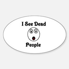 I see dead people Oval Decal