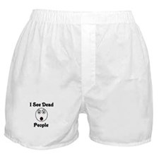 I see dead people Boxer Shorts