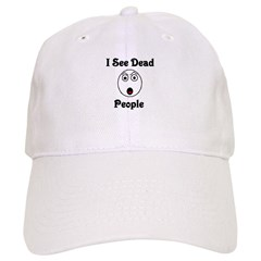 I see dead people Baseball Cap