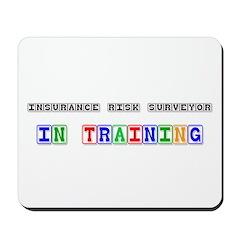 Insurance Risk Surveyor In Training Mousepad