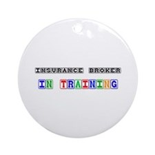 Insurance Broker In Training Ornament (Round)