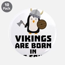 """Vikings are born in the Sout 3.5"""" Button (10 pack)"""