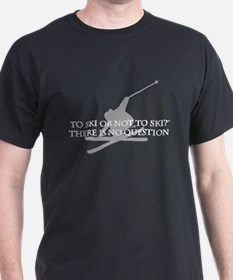 To Ski Or Not To Ski T-Shirt
