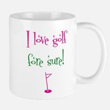 I love golf, fore sure - Mug
