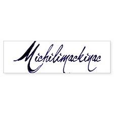 Michilimackinac Bumper Bumper Sticker