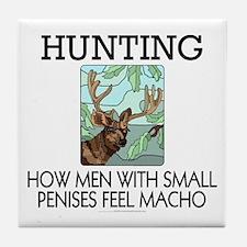 Hunting: How men... Tile Coaster