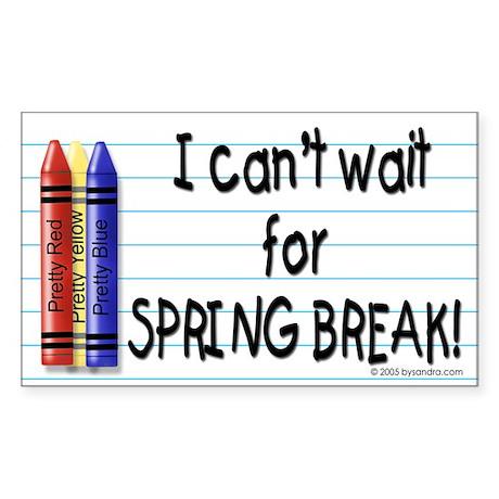 Spring Break Yet? Rectangle Sticker