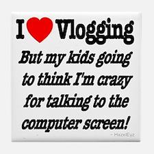 I Love Vlogging but... Tile Coaster