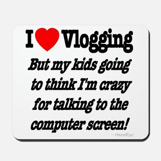 I Love Vlogging but... Mousepad