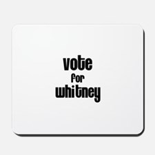 Vote for Whitney Mousepad