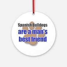 Spanish Bulldogs man's best friend Ornament (Round