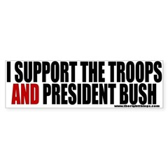 Support The Troops AND President Bumper Bumper Sticker