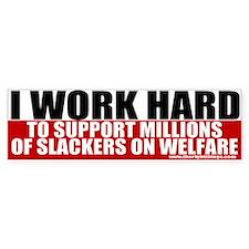 I Work Hard Conservative Bumper Bumper Sticker