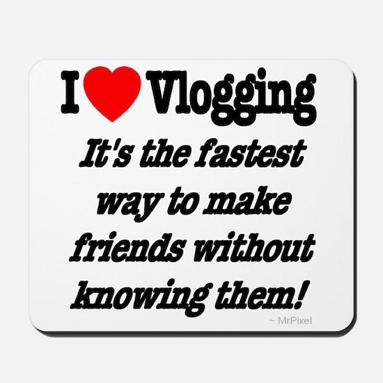 I Love Vlogging Friends Mousepad