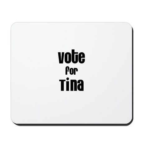 Vote for Tina Mousepad