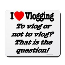 To vlog or not to vlog Mousepad