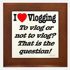 To vlog or not to vlog Framed Tile