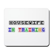 Housewife In Training Mousepad