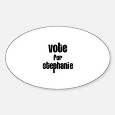 Vote for Stephanie Oval Decal
