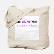 Do I dazzle You? Tote Bag