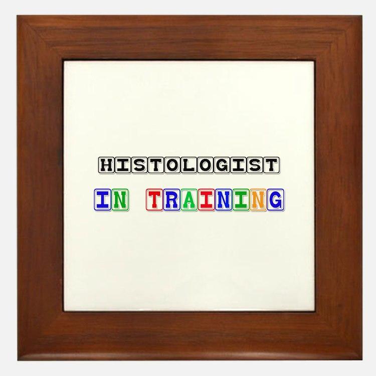 Histologist In Training Framed Tile