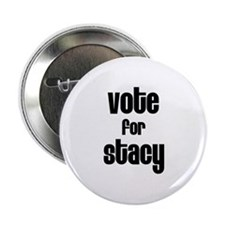 """Vote for Stacy 2.25"""" Button (10 pack)"""