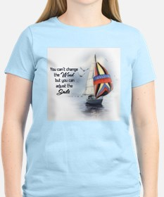 You Can't Change the Wind T-Shirt