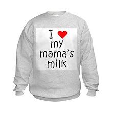 I love my mama's milk Sweatshirt