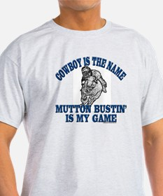 MUTTON BUSTIN' IS MY GAME T-Shirt