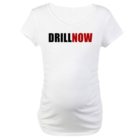 Drill Now Maternity T-Shirt