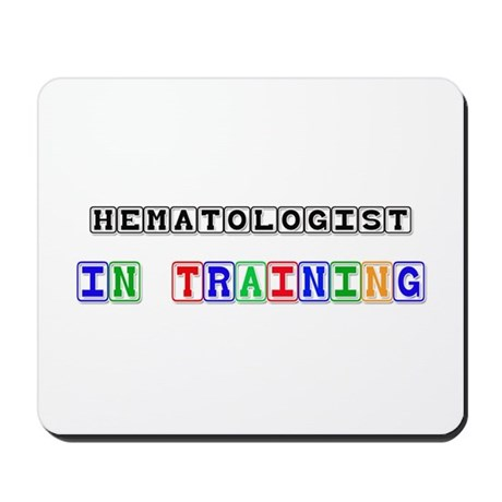 Hematologist In Training Mousepad