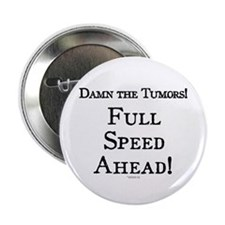 """Damn the Tumors 2.25"""" Button (10 pack)"""