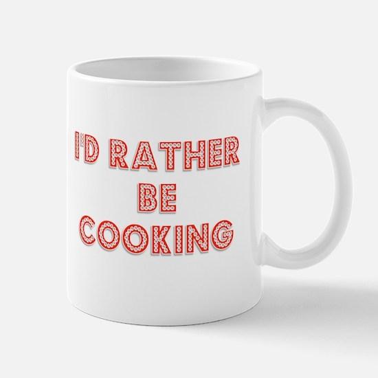 I'd Rather be Cooking Mug