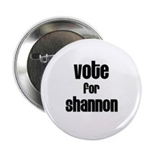 """Vote for Shannon 2.25"""" Button (10 pack)"""