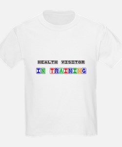 Health Visitor In Training T-Shirt
