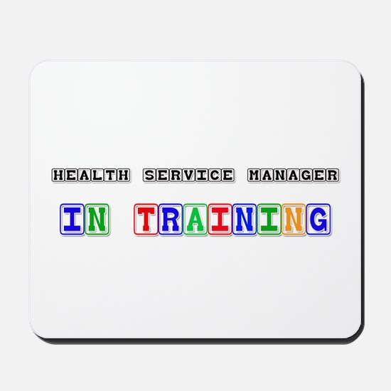 Health Service Manager In Training Mousepad