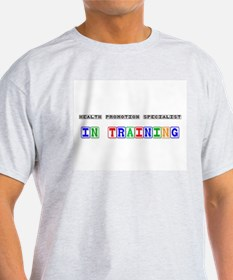 Health Promotion Specialist In Training T-Shirt