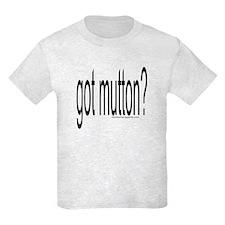 """""""GOT MUTTON?"""" T-Shirt"""